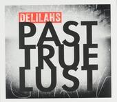 Past true lust