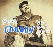 I'm feelin' lucky : the blues according to Popa Chubby
