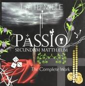 Passio secundum Matthæum : The complete work