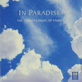 In paradise : The timeless music of Fauré