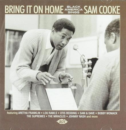 Bring it on home : black America sings Sam Cooke