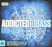 Addicted to bass : Sub-zero