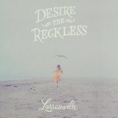Desire the reckless