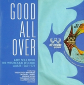 Good all over : Rare soul from the Westbound records vaults 1969-1975