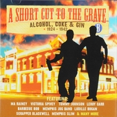 A short cut to the grave. Cd B, Alcohol, coke & gin 1924-1942