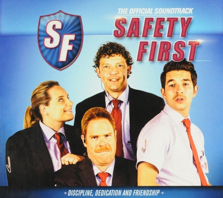 Safety first : discipline, dedication and friendship : the official soundtrack