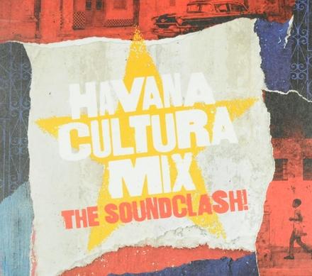 Havana cultura mix : the soundclash!