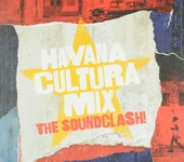 Havana cultura mix : the soundclash!
