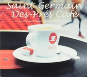 Saint-Germain-des-Prés café : the must-have playlist from Paris. Vol. 16