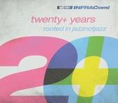 Infracom! : Twenty+ years : Rooted in jazznotjazz