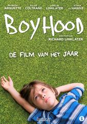 Boyhood / written and dir. by Richard Linklater
