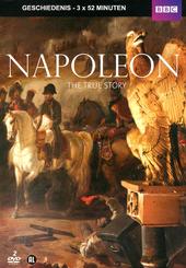 Napoleon : the true story