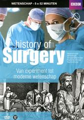 History of surgery : van experiment tot moderne wetenschap