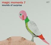 Magic moments. vol.7 : Sounds of surprise