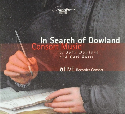 In search of Dowland : Consort music of John Dowland and Carl Rütti