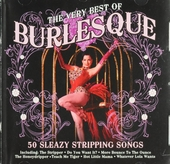 The very best of burlesque : 50 sleazy stripping songs