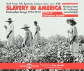 Slavery in America : redemption songs 1914-1972 : musiques issues de l'esclavage aux Ameriques