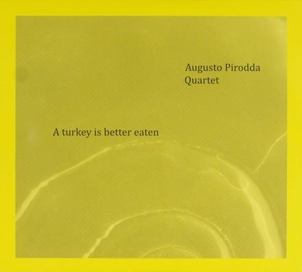 A turkey is better eaten