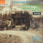 Lonesome road blues :15 years in the Mississippi delta 1926-1941