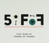 5 fof : Five years of friends of friends