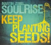 Keep planting seeds!