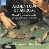 Argentum et aurum : musical treasures from the early Habsburg renaissance