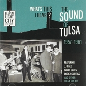 What's this I hear? : the sound of Tulsa 1957-1961