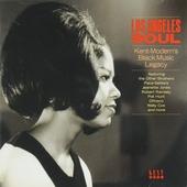 Los Angeles soul : Kent-Modern's black music legacy 1962-1971