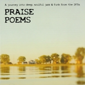 Praise poems : A journey into deep, soulful jazz & funk from the 1970's