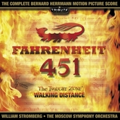 Fahrenheit 451 ; The twilight zone walking distance : the complete Bernard Herrmann motion picture score