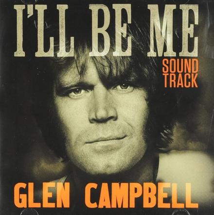 Glen Campbell : I'll be me