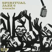 Spiritual jazz : Vocals. vol.6