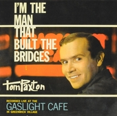 I'm the man that built the bridges : Tom Paxton at the Gaslight Cafe