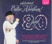 Gefeliciteerd Vader Abraham : 80 jaar : de grootste hits van Vader Abraham en zijn artiesten