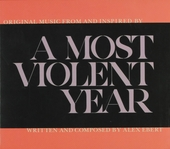 A most violent year : original music from and inspired by
