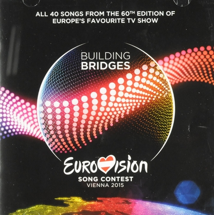 Eurovision Song Contest Vienna 2015 : building bridges : all 40 songs from the 60th edition of Europe's favourite T...