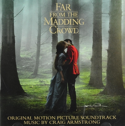 Far from the madding crowd : original motion picture soundtrack