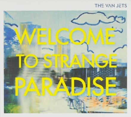 Welcome to strange paradise
