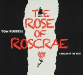 The rose of Roscrae : a ballad of the West