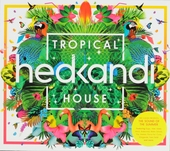Hed Kandi : Tropical house