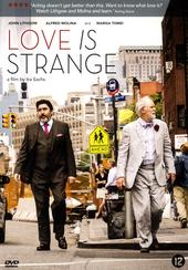 Love is strange / dir. by Ira Sachs ; written by Ira Sachs ... [et al.]