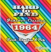 Hard to find jukebox classics 1964 : Rock, rhythm & pop