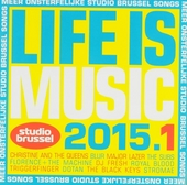 Life is music 2015 : onsterfelijke Studio Brussel songs. 1