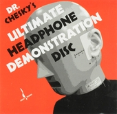 Dr. Chesky's ultimate headphone demonstration disc