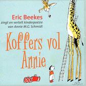 Koffers vol Annie : Eric Beekes zingt en vertelt kinderpoëzie van Annie M.G. Schmidt