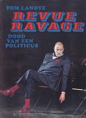 Revue ravage : dood van een politicus
