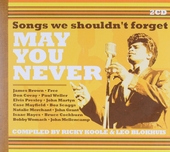 May you never : songs we shouldn't forget