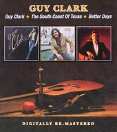Guy Clark ; The south coast of Texas ; Better days