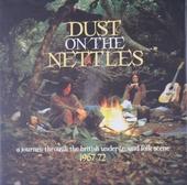 Dust on the nettles : a journey through the British underground folk scene 1967-1972