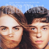 Paper towns : Music from the motion picture